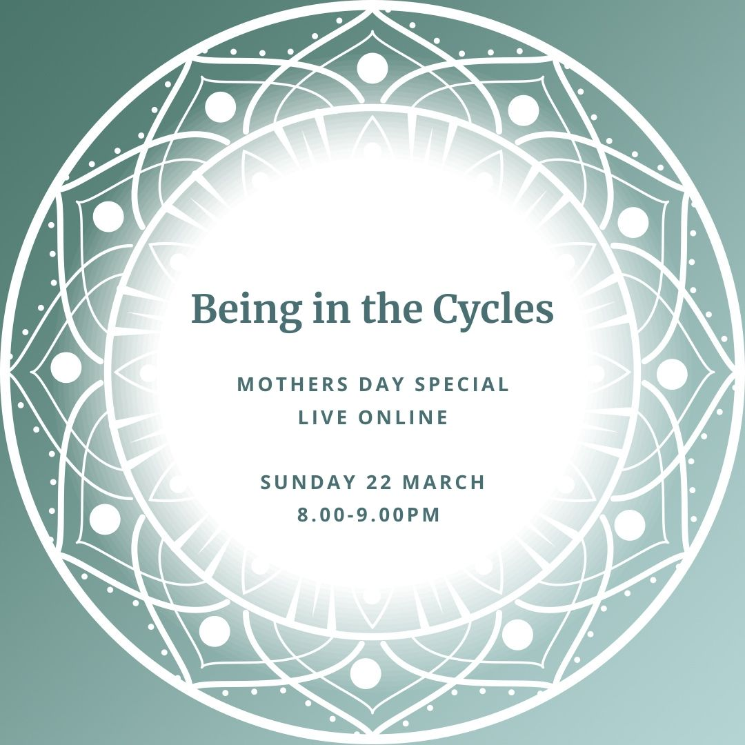 Being in the Cycles - Live Online